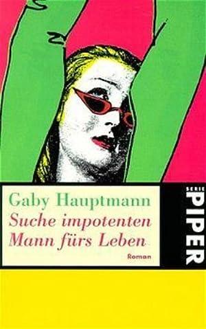 Suche impotenten Mann fürs Leben: Hauptmann, Gaby: