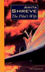 The Pilot's Wife: Shreve, Anita: