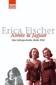 Aimee & Jaguar: Fischer, Erica: