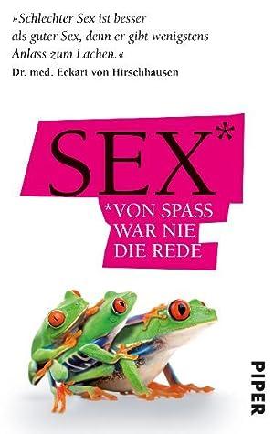 Sex - Von Spaß war nie die