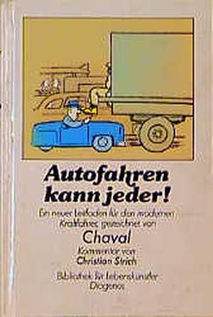 Autofahren kann jeder. Ein neuer Leitfaden für: Chaval und Christian