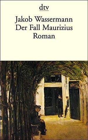 Der Fall Maurizius: Wassermann, Jakob: