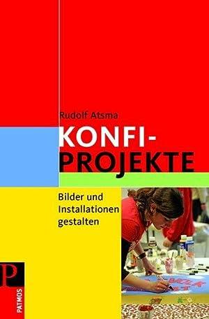 Konfi-Projekte: Bilder und Installationen gestalten: Atsma, Rudolf: