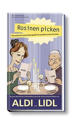 Rosinen picken - Die praktische Entscheidungshilfe für: Rugullis, Antje: