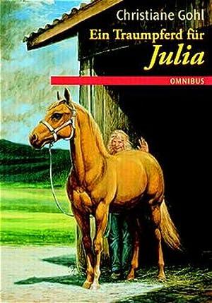 Ein Traumpferd für Julia: Gohl, Christiane: