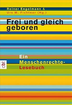 Frei und gleich geboren.Ein Menschenrechte-Lesebuch: Engelmann, Reiner und