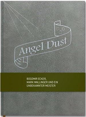Angel Dust.: Bogomir Ecker, Mark Wallinger und