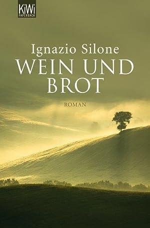 Wein und Brot: Silone, Ignazio: