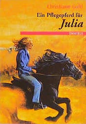 Ein Pflegepferd für Julia: Ab 10 Jahre: Gohl, Christiane: