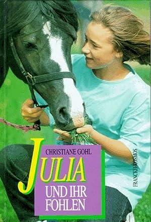 Julia und ihr Fohlen: Gohl, Christiane: