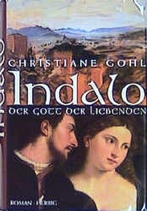 Indalo: Der Gott der Liebenden: Gohl, Christiane: