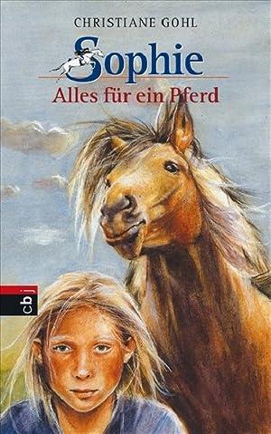 Sophie - Alles für ein Pferd (Bd.: Christiane, Gohl,: