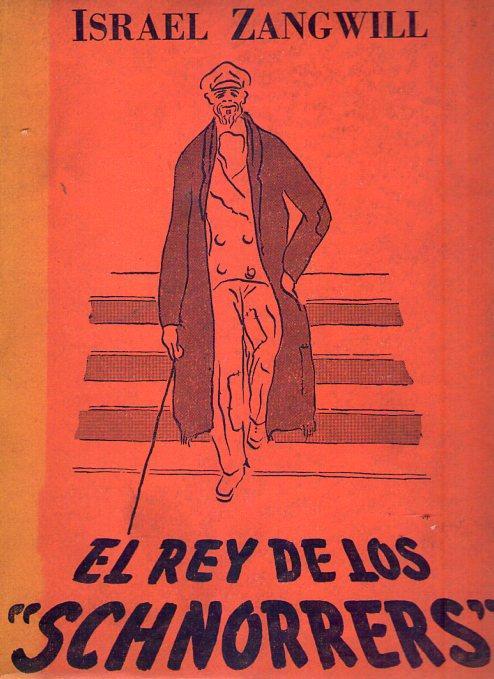 EL REY DE LOS SCHNORRERS by Zangwill, Israel: Manuel