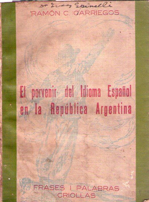El Porvenir Del Idioma Español En La Republica Argentina Frases Y