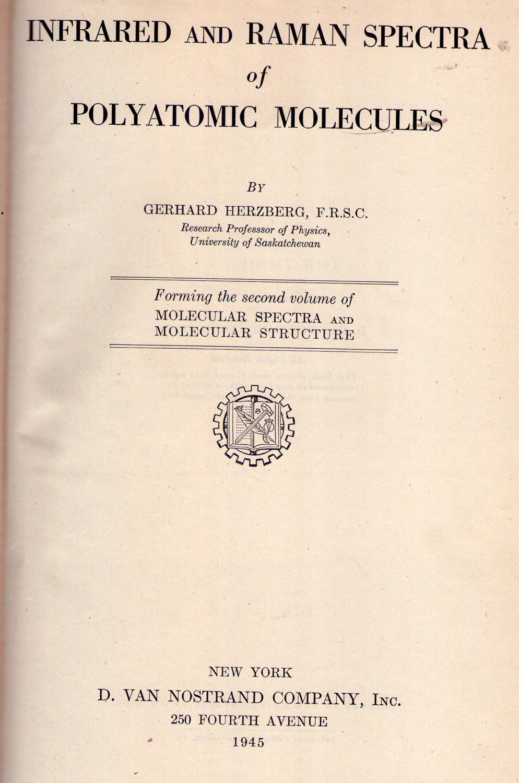 MOLECULAR SPECTRA AND MOLECULAR STRUCTURE. Volume II: Infrared and raman spectra of polyatomic molecules Herzberg, Gerhard