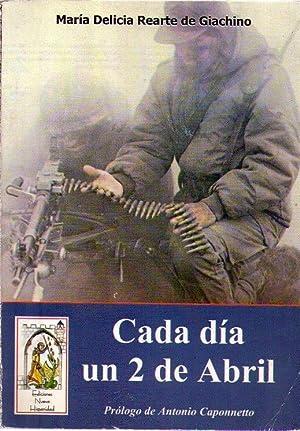 CADA DIA UN 2 DE ABRIL. Prólogo de Antonio Caponnetto. [Firmado / Signed]: Rearte de ...