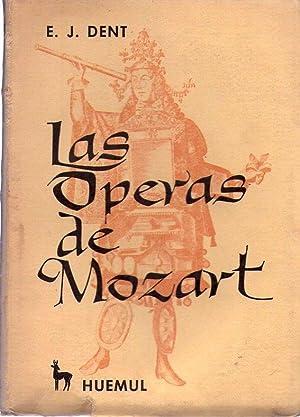 LAS OPERAS DE MOZART: Dent, E. J.