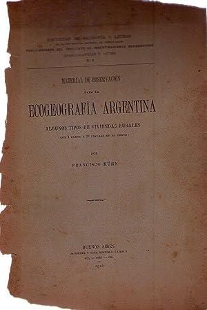 MATERIAL DE OBSERVACION PARA LA ECOGEOGRAFIA ARGENTINA. Algunos tipos de viviendas rurales. Con una...