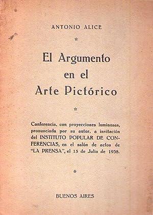 EL ARGUMENTO EN EL ARTE PICTORICO. Conferencia, con proyecciones luminosas, pronunciada por su ...