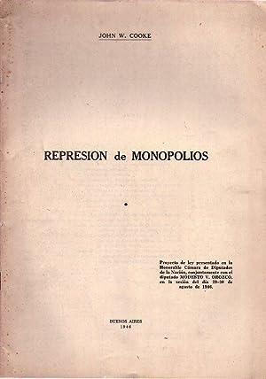 REPRESION DE MONOPOLIOS. Proyecto de ley presentado en la Honorable Cámara de Diputados de ...