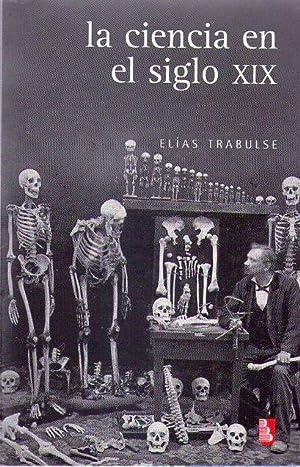 LA CIENCIA EN EL SIGLO XIX: Trabulse, Elias