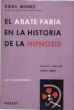 EL ABATE FARIA EN LA HISTORIA DE LA HIPNOSIS. Prólogo, notas y revisión de Jos&eacute...