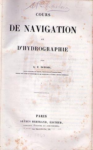 COURS DE NAVIGATION ET D'HYDROGRAPHIE: Dubois, E. P.