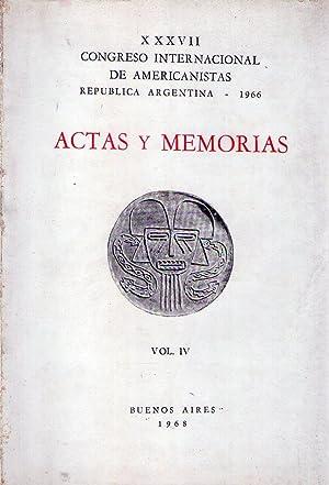ACTAS Y MEMORIAS. Vol IV. XXXVII Congreso Nacional de Americanistas. República Argentina ...