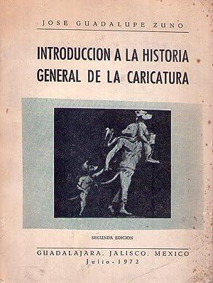 INTRODUCCION A LA HISTORIA GENERAL DE LA CARICATURA: Zuno, Jose Guadalupe