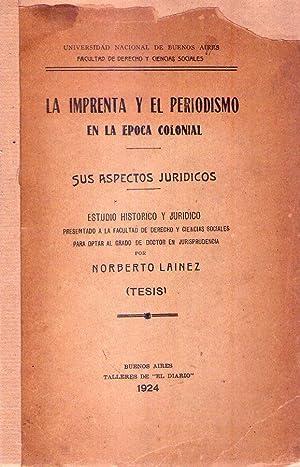 LA IMPRENTA Y EL PERIODISMO EN LA: Lainez, Norberto