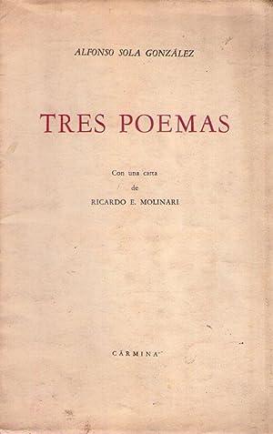 TRES POEMAS. Con una carta de Ricardo E. Molinari: Sola Gonzalez, Alfonso