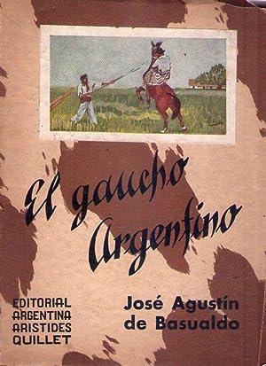 EL GAUCHO ARGENTINO: Basualdo, Jose Agustin de