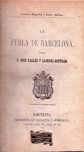 LA PERLA DE BARCELONA: Palles y Bertran