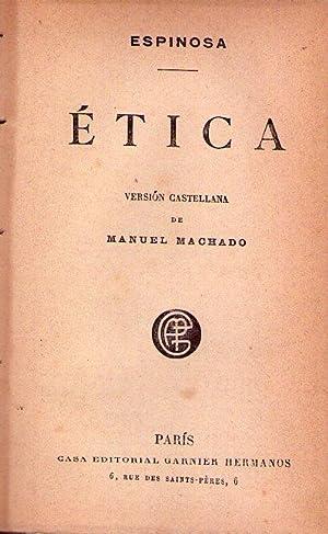 ETICA. Versión castellana de Manuel Machado: Espinosa