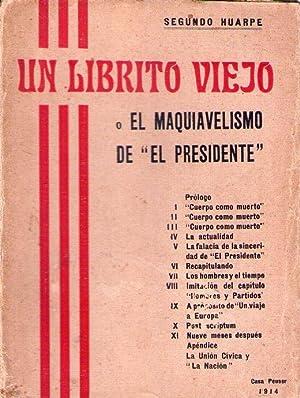 UN LIBRITO VIEJO O EL MAQUIAVELISMO DE EL PRESIDENTE: Huarpe, Segundo