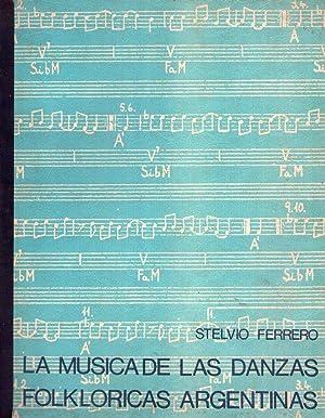 LA MUSICA DE LAS DANZAS FOLKLORICAS ARGENTINAS: Ferrero, Stelvio
