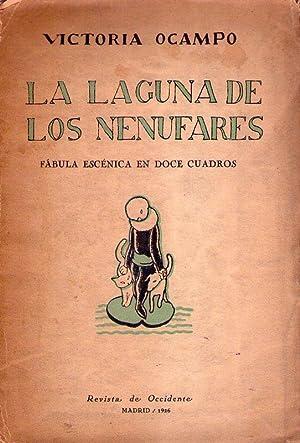LA LAGUNA DE LOS NENUFARES. Fábula escénica en doce cuadros: Ocampo, Victoria