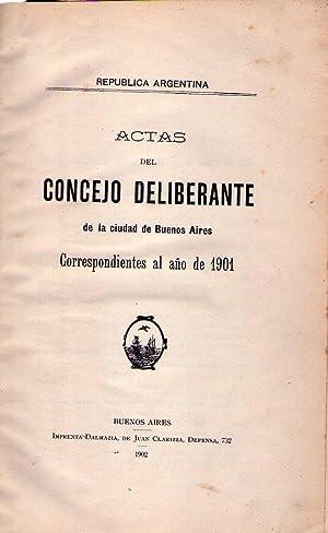 ACTAS DEL CONSEJO DELIBERANTE DE LA CIUDAD DE BUENOS AIRES, correspondientes al año de 1901:...