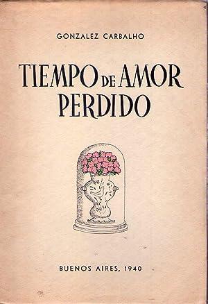 TIEMPO DE AMOR PERDIDO. Dibujos de Esther Haedo de Amorin [Firmado / Signed]: Gonzalez ...
