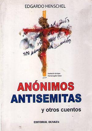 ANONIMOS ANTISEMITAS Y OTROS CUENTOS: Henschel, Edgardo