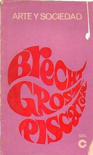 ARTE Y SOCIEDAD: Grosz, George - Piscator, Erwin - Brecht, Bertolt