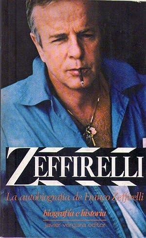 ZEFFIRELLI. La autobiografía de Franco Zeffirelli: Zeffirelli, Franco