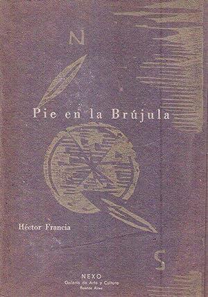 PIE EN LA BRUJULA Y OTROS POEMAS [Firmado / Signed]: Francia, Hector