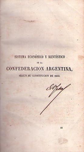 SISTEMA ECONOMICO Y RENTISTICO DE LA CONFEDERACION ARGENTINA. Según su Constitución ...