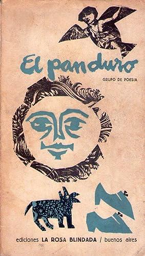 EL PAN DURO. Grupo de poesía: Bignozzi, Juana - Ditaranto, Hugo - Gelman, Juan - Harispe, ...