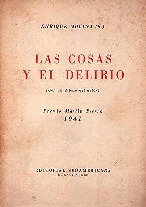 LAS COSAS Y EL DELIRIO. Con un dibujo del autor. Premio Martín Fierro 1941: Molina, Enrique ...