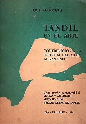 TANDIL EN EL ARTE. Contribución a la: Manochi, Jose