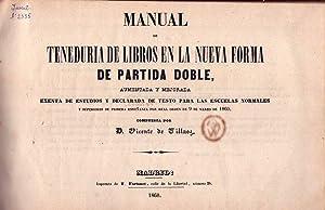 MANUAL DE TENEDURIA DE LIBROS EN LA NUEVA FORMA DE PARTIDA DOBLE. Aumentada y mejorada. Exenta de ...