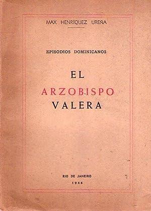 EL ARZOBISPO VALERA. Episodios dominicanos: Henriquez Ureña, Max