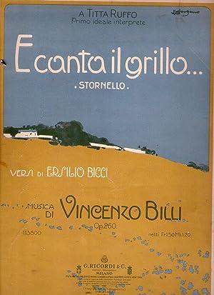 E CANTA IL GRILLO. Stornello. Versi di Ersilio Bicci. Musica di Vincenzo Billi. Op. 260. (A Titta ...